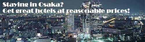 Osaka - Great hotels at reasonable prices